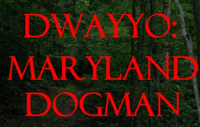 Dwayyo: Maryland Dogman - The Social Paranormal Network