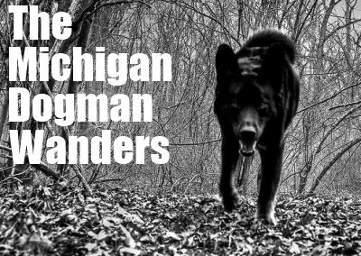 the michigan dogman wandersagain the social paranormal network